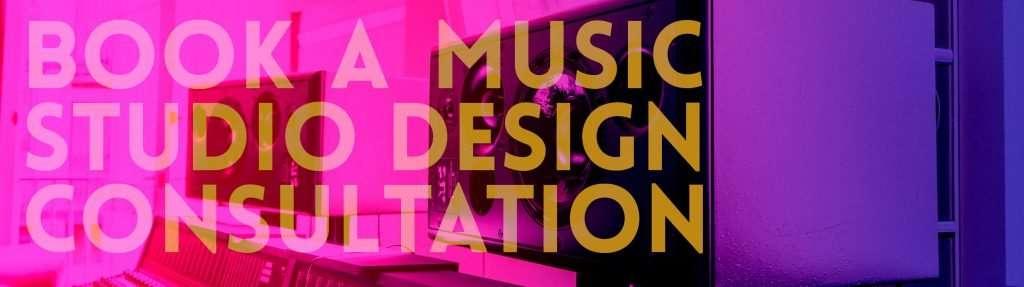 Book a music studio design consultation now